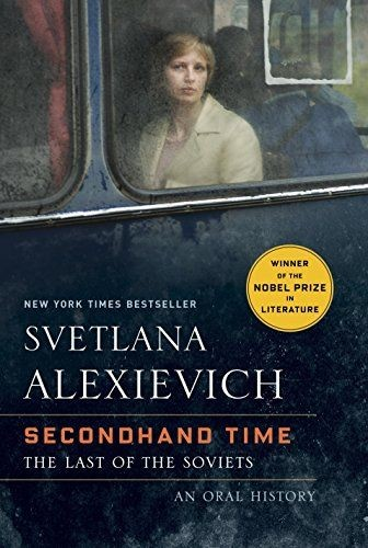 October Book of the Month:  Secondhand Time:  The Last of the Soviets by Svetlana Alexievich